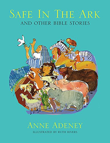 Safe in the Ark and other Bible Stories By Anne Adeney
