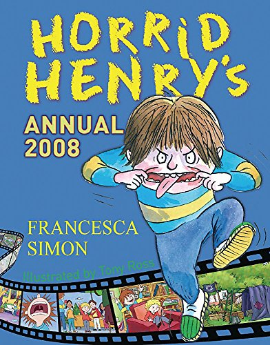 Horrid Henry's Annual 2008 By Francesca Simon