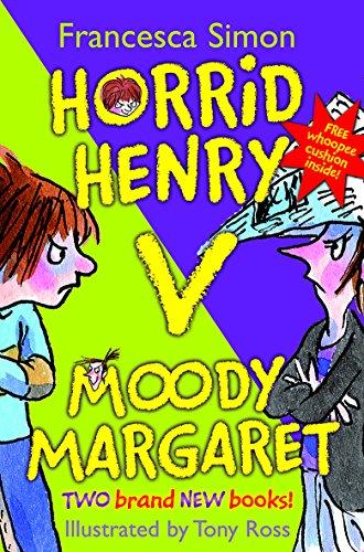 Horrid Henry versus Moody Margaret By Francesca Simon