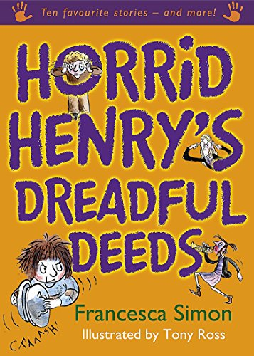 Horrid Henry's Dreadful Deeds By Francesca Simon