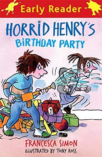 Horrid Henry Early Reader: Horrid Henry's Birthday Party By Francesca Simon