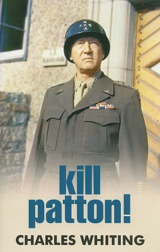 Kill Patton! By Charles Whiting