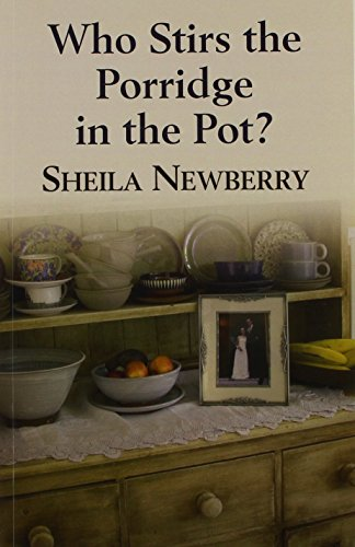 Who Stirs The Porridge In The Pot? By Sheila Newberry