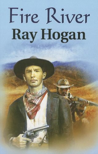 Fire River By Ray Hogan