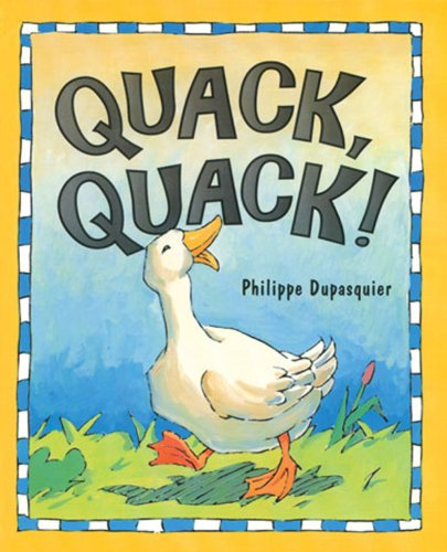 Quack, Quack! by Philippe Dupasquier