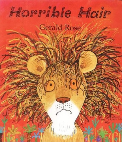 Horrible Hair By Gerald Rose