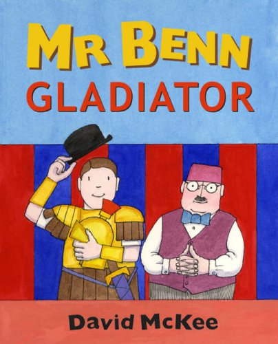 Mr Benn - Gladiator By David McKee