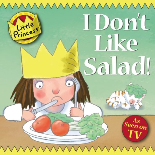 I Don't Like Salad! by Tony Ross