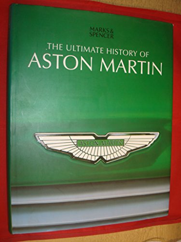 THE ULTIMATE HISTORY OF ASTON MARTIN By Andrew Noakes