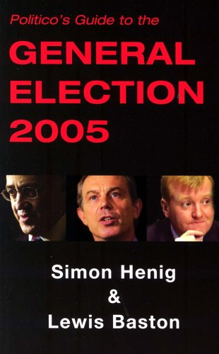 Politico's Guide to the General Election By Simon Henig