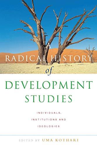 A Radical History of Development Studies By Edited by Uma Kothari