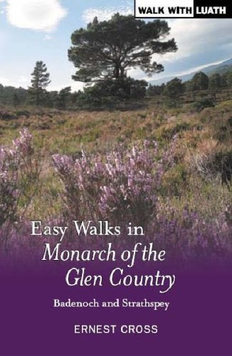Easy Walks in Monarch of the Glen Country By Ernest Cross