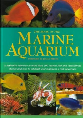 The Book of the Marine Aquarium By Nick Dakin