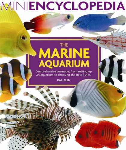 Mini Encyclopedia of The Marine Aquarium By Dick Mills