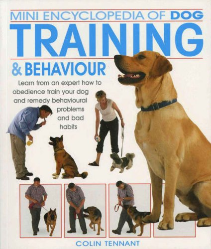 Mini Encyclopedia of Dog Training and Behaviour by Colin Tennant