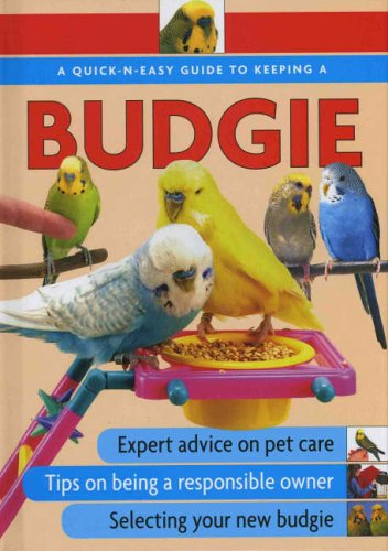 Quick N Easy Guide to Keeping a Budgie?************ By Ann McDowall