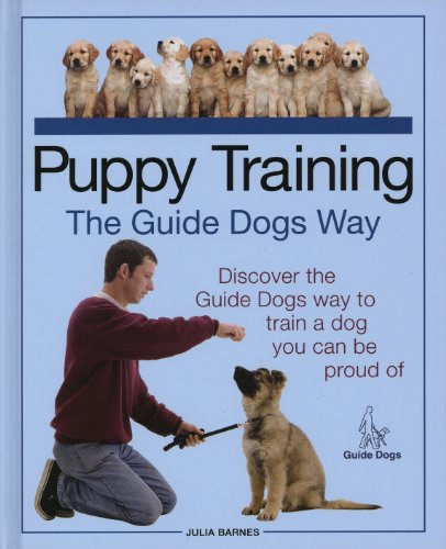 Puppy Training the Guide Dogs Way By Julia D. Barnes