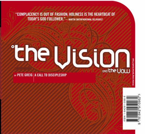The Vision and the Vow by Pete Greig
