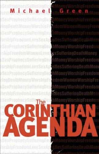 The Corinthian Agenda By Michael Green