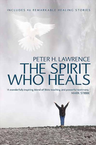 The Spirit Who Heals by Peter H. Lawrence