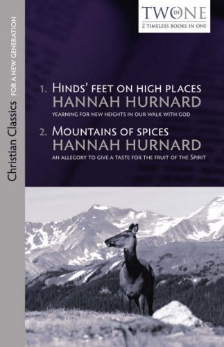 Hinds' Feet on High Places and Mountains of Spices (Christian Classics for  a New Generation) By Hannah Hurnard