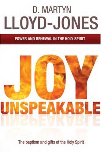 Joy Unspeakable By David Martyn Lloyd-Jones