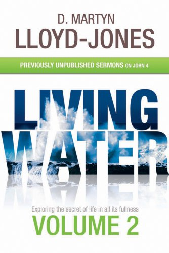 Living Water Volume 2. Previously Unpublished Sermons on John 4