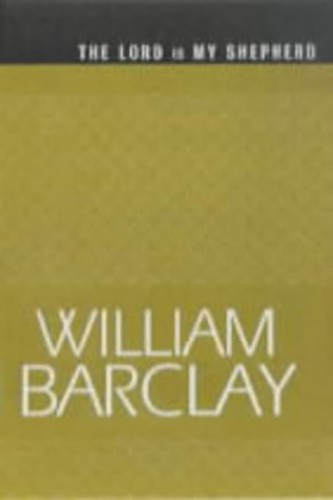 The Lord is My Shepherd By William Barclay
