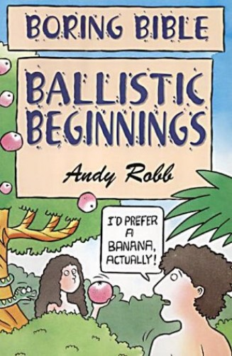 Ballistic Beginnings by Andy Robb