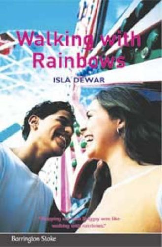 Walking with Rainbows By Isla Dewar