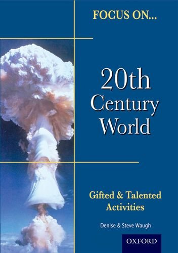 Focus on Gifted & Talented: 20th Century World By Steve Waugh