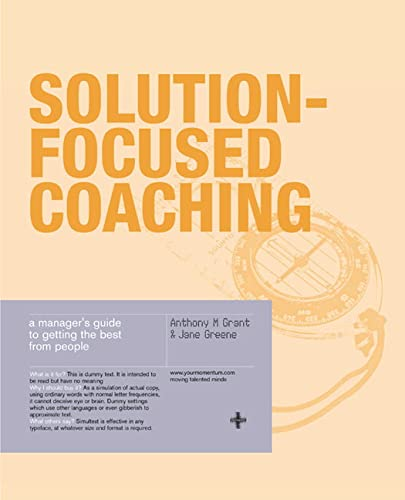 Solution-Focused Coaching By Anthony Grant