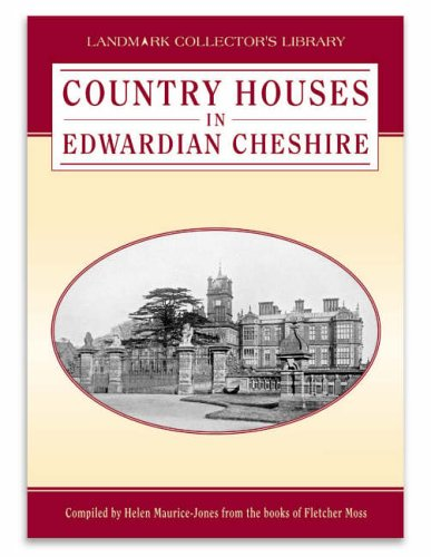 Country Houses in Edwardian Cheshire By Fletcher Moss