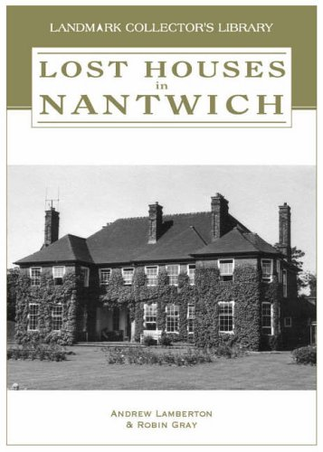 Lost Houses in Nantwich By R. Gray