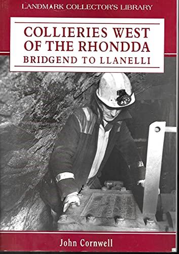 Collieries West of the Rhonnda By John Cornwell