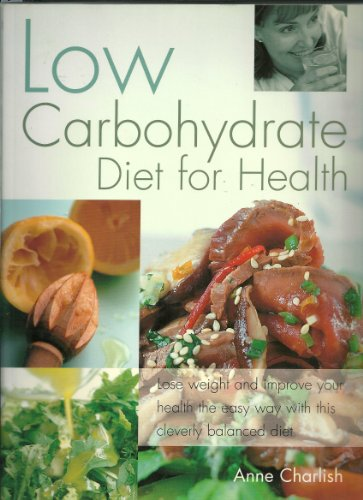 Low Carbohydrate Diet for Health By Anne Charlish