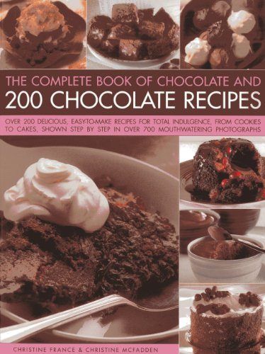 The Complete Book of Chocolate and 200 Chocolate Recipes: Over 200 Delicious Easy-to-make Recipes for Complete Indulgence, from Cookies to Cakes, Shown Step by Step in Over 700 Mouth-watering Photographs by Christine France