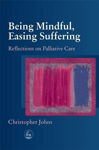 Being Mindful, Easing Suffering By Christopher Johns