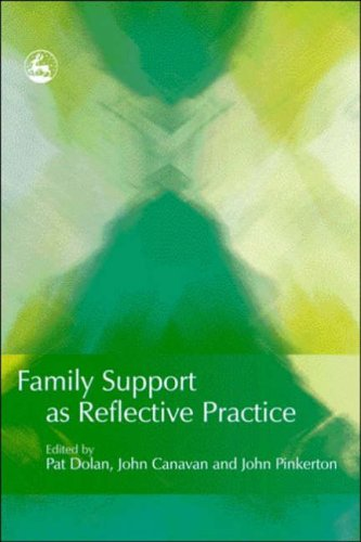 Family Support as Reflective Practice Edited by Pat Dolan