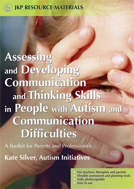 Assessing and Developing Communication and Thinking Skills in People with Autism and Communication Difficulties By Paul Dobson