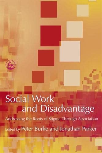 Social Work and Disadvantage By Jonathan Parker