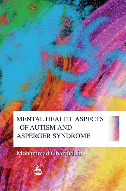 Mental Health Aspects of Autism and Asperger Syndrome By Mohammad Ghaziuddin