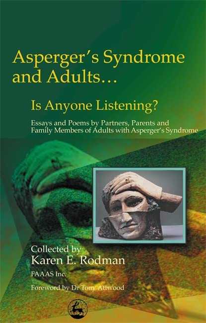 Asperger Syndrome and Adults... Is Anyone Listening? By Karen Rodman