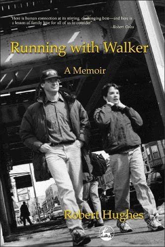 Running with Walker: A Memoir by Robert Hughes