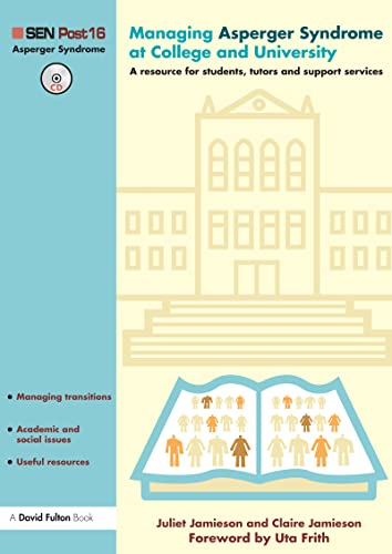 Managing Asperger Syndrome at College and University By Claire Jamieson