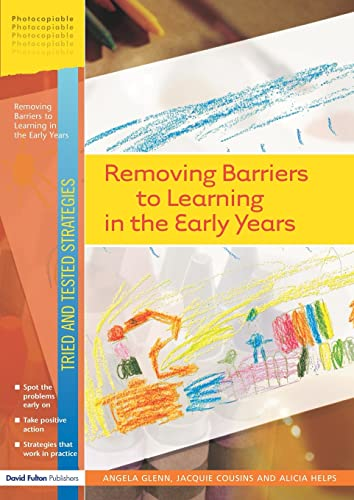 Removing Barriers to Learning in the Early Years By Angela Glenn
