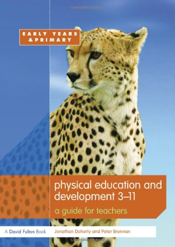 Physical Education and Development 3-11 By Jonathan Doherty (Leeds Metropolitan University, UK)