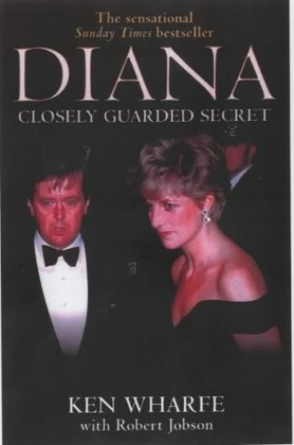Diana: Closely Guarded Secret By Ken Wharfe