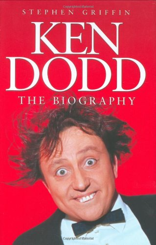 Ken Dodd: The Biography By Stephen Griffin