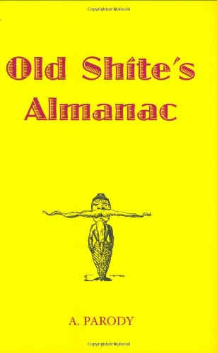 Old Shite's Almanac By A. Parody